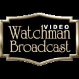 Watchman Video Broadcasts